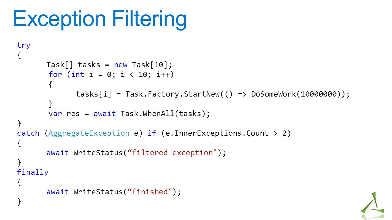 Exception Filtering try { Task[] tasks = new Task[10];
